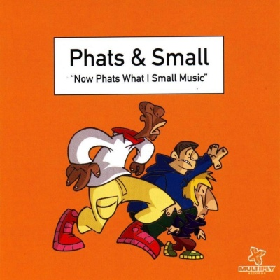 Phats & Small - Now Phats What I Small Music (LP)