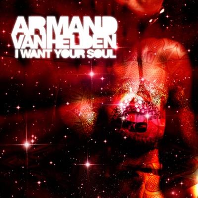 Armand Van Helden - I Want Your Soul (Single)