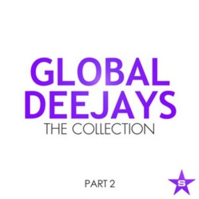 Global Deejays - The Collection (Taken From Superstar - Part 2)