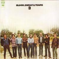 Blood Sweat And Tears - Blood, Sweat & Tears 3 (Album)