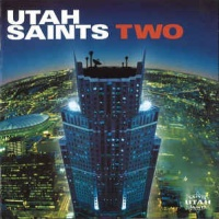 Utah Saints - Two