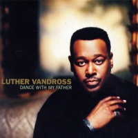 Luther Vandross - Dance With My Father (Album)