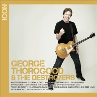 George Thorogood And The Destroyers - Icon (Album)