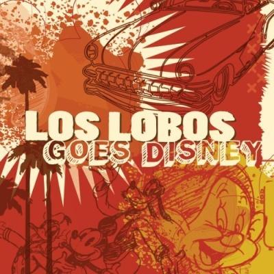 Los Lobos - Los Lobos Goes Disney (Album)