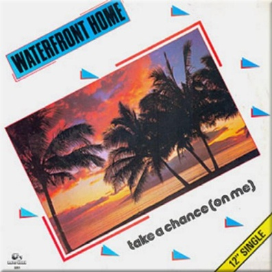 Waterfront Home - Take A Chance - On Me (Single)