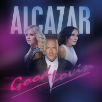 Alcazar - Good Lovin (Single)