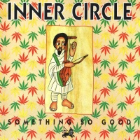 Inner Circle - Something So Good (Album)