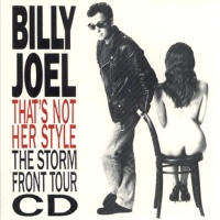 - That's Not Her Style (The Storm Front Tour CD)