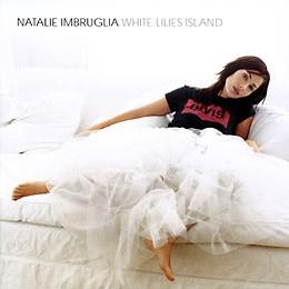 Natalie Imbruglia - White Lilies Island (Album)