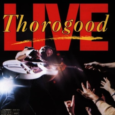 George Thorogood And The Destroyers - Live (Album)