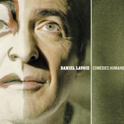 Daniel Lavoie - Comédies Humaines (Album)