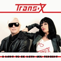 Trans-X - I Want To Be With You Tonight