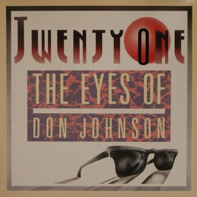 Twenty-One - The Eyes Of Don Johnson