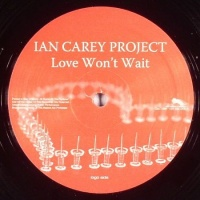 Ian Carey - Love Wont Wait  (Remixes Vinyl) (Single)