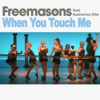 Freemasons - When You Touch Me (Promo)