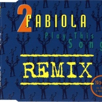 2 Fabiola - Play This Song (Remixes) (Album)