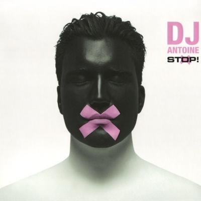 Dj Antoine - Stop! (Album)