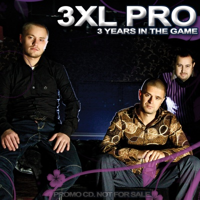 3Xl PRO - 3 Years In The Game (Album)