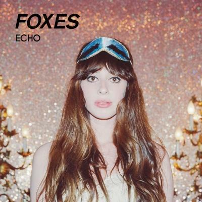 Foxes - Echo (EP)