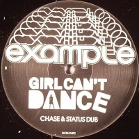 - Girl Can't Dance (Chase & Status Remixes)
