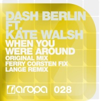 Dash Berlin - When You Were Around (Lange Radio Edit)