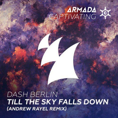 Dash Berlin - Till the Sky Falls Down (Andrew Rayel Remix) (Single)