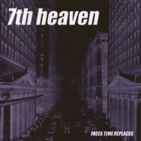 7th Heaven - Faces Time Replaces (Album)