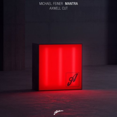 Michael Feiner - Mantra (Axwell Cut) (Remix)