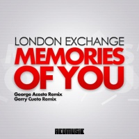 London Exchange - Memories Of You (George Acosta Remix)