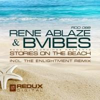 Rene Ablaze & Bvibes - Stories On The Beach (Radio Edit)