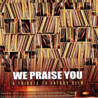 Fatboy Slim - We Praise You