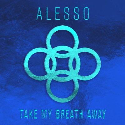 Alesso - Take My Breath Away (Single)