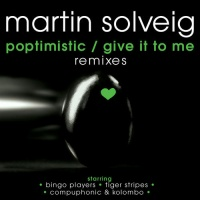 Martin Solveig - Poptimistic/Give It To Me Remixes