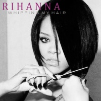 Rihanna - Whipping My Hair (Promo Single) (Promo)