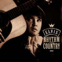 Elvis Presley - Rhythm And Country: Essential Elvis Volume 5