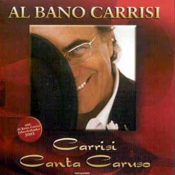 Al Bano Carrisi - Carrisi Canta Caruso