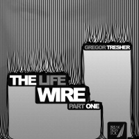 Gregor Tresher - The Life Wire Part 1
