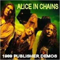 Alice In Chains - Publisher Demos
