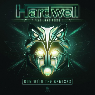 Hardwell - Run Wild (Remixes) (Single)