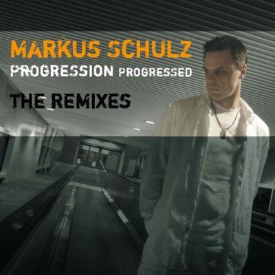 Markus Schulz - Progression Progressed (The Remixes)