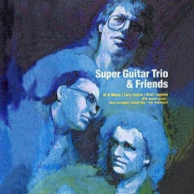 Al Di Meola - Super Guitar Trio And Friends (Album)