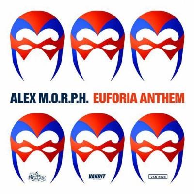 Alex M.O.R.P.H. - Euforia Anthem