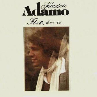 Salvatore Adamo - Felicità, Dove Sei.... (Album)
