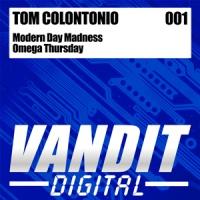 Tom Colontonio - Modern Day Madness / Omega Thursday (Album)