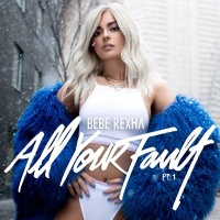 Bebe Rexha - All Your Fault