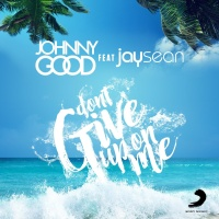 Johnny Good - Don't Give Up On Me