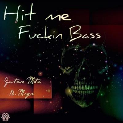 MOTA, Gustavo - Hit Me Fuckin Bass