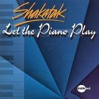 Shakatak - Let the Piano Play