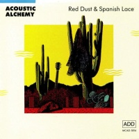 Acoustic Alchemy - Red Dust & Spanish Lace (Album)