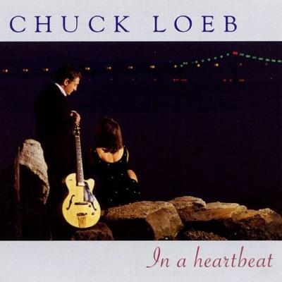 Chuck Loeb - In A Heartbeat
